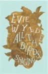 All the Birds Singing, by Evie Wyld
