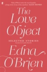 The Love Object: Selected Short Stories by Edna O'Brien [Faber, 2013]